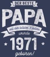 Der Beste Papa wurde 1971 geboren: Wochenkalender 2020 mit Jahres- und Monats�bersicht und Tracking von Gewohnheiten - Terminplaner - ca. Din A5