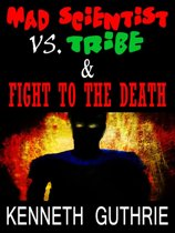 Fight to the Death and Mad Scientist Vs. Tribe (Two Story Pack)