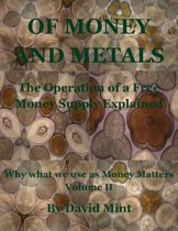 Of Money and Metals: The Operation of a Free Money Supply Explained