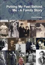 Putting My Past Behind Me - A Family Story