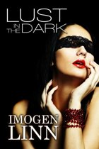 Lust in the Dark (Blindfolded Erotica Collection)