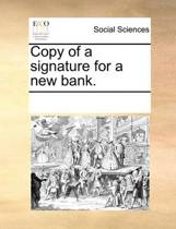 Copy of a Signature for a New Bank