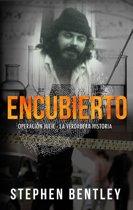 Encubierto; Operacion Julie - La Verdadera Historia