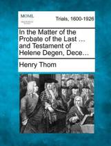 In the Matter of the Probate of the Last ... and Testament of Helene Degen, Dece...