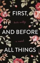 First, and before all things