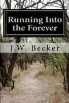 Running Into the Forever