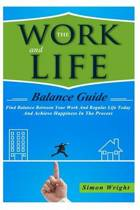 The Work and Life Balance Guide