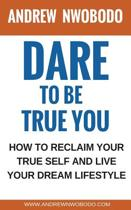 Dare to Be True You