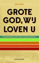 Grote God wij loven U