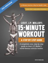 J.P. Muller's 15-Minute Workout, A Step-By-Step Guide