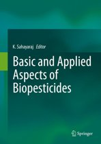 Basic and Applied Aspects of Biopesticides