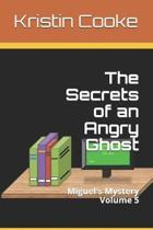 The Secrets of an Angry Ghost