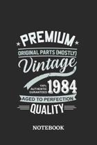 1984 Vintage Aged to Perfection Quality Notebook: 6x9 inches - 110 ruled, lined pages - Greatest Premium Vintage Journal - Gift, Present Idea