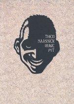 Theo Maassen - TM3: Ruwe Pit