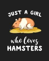 Just A Girl Who Loves Hamsters: Blank Lined Notebook to Write In for Notes, To Do Lists, Notepad, Journal, Funny Gifts for Hamsters Lover