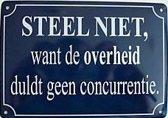 Steel Niet, want de overheid dult geen concurrentie Muurschild 14,5x10 cm