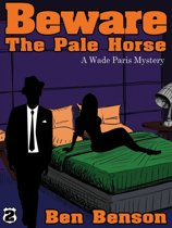 Beware The Pale Horse: A Wade Paris Mystery