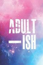 Adult - Ish - Funny Humor Journal
