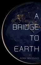 A Bridge To Earth