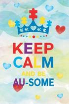 Keep Calm and Be Au-Some