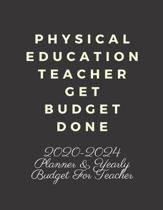 Physical Education Teacher Get Budget Done: 2020-2024 Five Year Planner and Yearly Budget For PE Teacher, Lesson Planner for Teachers 2020-2024, Month
