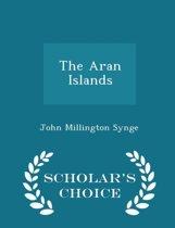 The Aran Islands - Scholar's Choice Edition