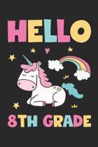 Hello 8th Grade - Unicorn Back To School Gift - Notebook For Eigth Grade Girls - Girls Unicorn Writing Journal: Medium College-Ruled Journey Diary, 11