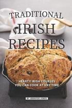 Traditional Irish Recipes: Hearty Irish Courses You Can Cook at Any Time