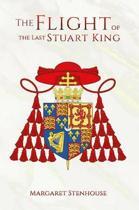 The Flight of the Last Stuart King