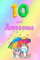 10 And Awesome: Cute Unicorn Notebook For Girls Accessories - Perfect gift for Girls who are 10 years old - 6 x 9'' 120 Love Heart Head