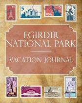 Egidir National Park Vacation Journal: Blank Lined Egidir National Park (Turkey) Travel Journal/Notebook/Diary Gift Idea for People Who Love to Travel