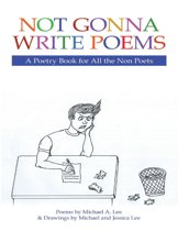 Not Gonna Write Poems: A Poetry Book for All the Non Poets