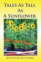 Tales As Tall As A Sunflower