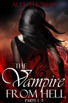 The Vampire from Hell (Parts 1-5): The Volume Series #3