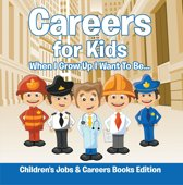 Careers for Kids: When I Grow Up I Want To Be... | Children's Jobs & Careers Books Edition