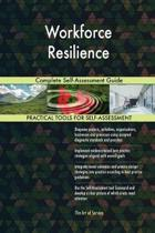 Workforce Resilience Complete Self-Assessment Guide