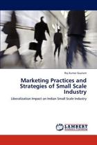 Marketing Practices and Strategies of Small Scale Industry