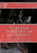 Through the Eyes' of an Addict