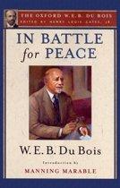 In Battle for Peace (The Oxford W. E. B. Du Bois)