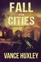 Fall of the Cities - Planting the Orchard