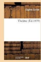 Theatre de Eugene Scribe