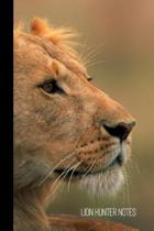 Lion Hunter Notes: small lined Lion Notebook / Travel Journal to write in (6'' x 9'') 120 pages