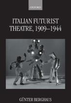 Italian Futurist Theatre, 1909-1944