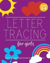 Letter Tracing For Girls: Letter Tracing Book, Practice For Kids, Ages 3-5, Alphabet Writing Practice