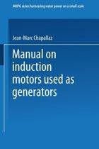 Manual on Induction Motors Used as Generators