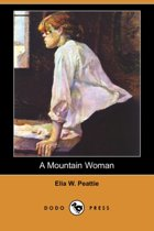 A Mountain Woman and Other Stories (Dodo Press)