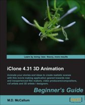 iClone 4.31 3D Animation Beginner's Guide