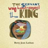 The Servant Who Betrayed the King