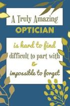 A Truly Amazing Optician Is Hard To Find Difficult To Part With & Impossible To Forget