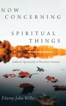 Now Concerning Spiritual Things